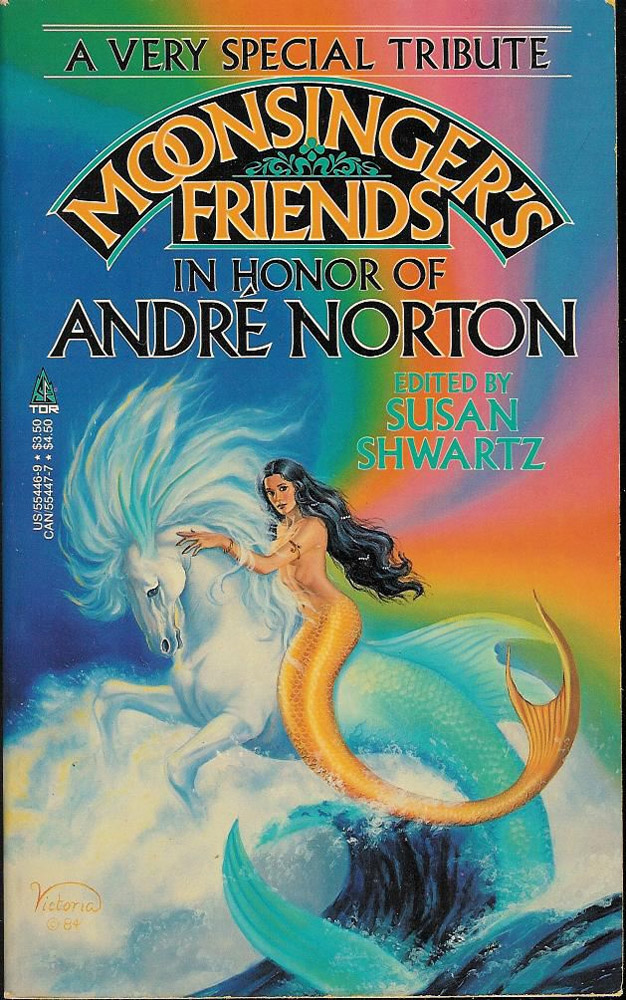 Moonsinger's Friends - In Honor of Andre Norton, ed. Susan Schwartz
