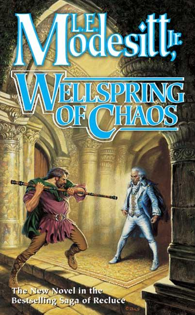 L. E. Modesitt - Wellspring of Chaos